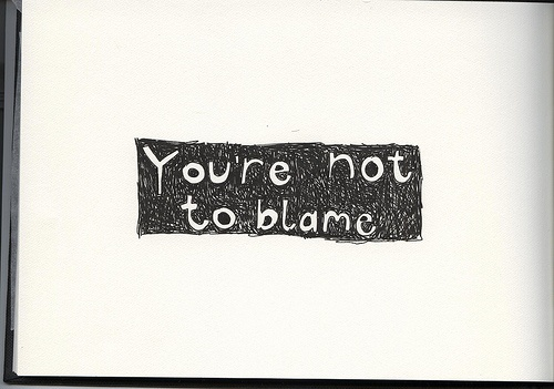 You're not to blame